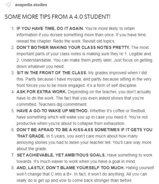 несколько советов от студента 4.0! 1. если у тебя есть время, повтори что-либо снова. ты запомнишь информацию, если сделаешь/увидишь что-то более одного раза. если у тебя есть время, перечитайте