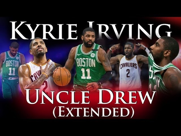 Kyrie Irving - Uncle Drew (Extended)