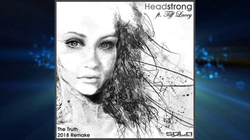 Headstrong Aurosonic feat Tiff Lacey The Truth 2018 rework