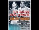LA EDAD DEL AMOR -1954- con Lolita Torres y Alberto Dalbes * Cine Argentino