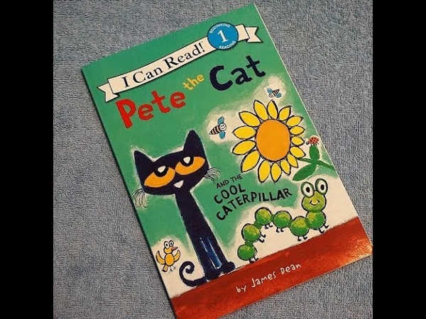 Pete The Cat and the Cool Caterpillar Childrens Read Aloud Story Book For Kids By James Dean