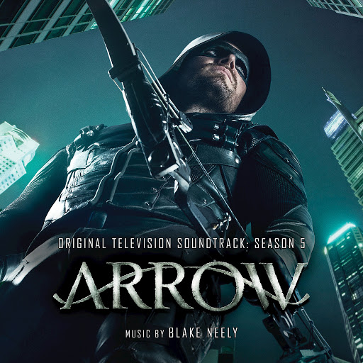 Blake Neely альбом Arrow: Season 5 (Original Television Soundtrack)
