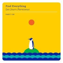 Fred Everything альбом Les jours paresseux - part un