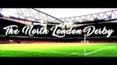 Arsenal vs Tottenham - The North London Derby • Promo