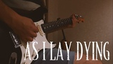 Top 15 As I Lay Dying Riffs (Evolution 2003 - 2018)