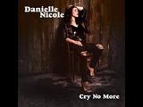 Danielle Nicole - My Heart Remains