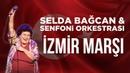 Selda Bağcan Senfoni Orkestrası - İzmir Marşı