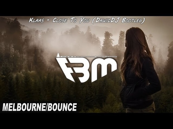 Klaas - Close To You (DawidDJ Bootleg) | FBM