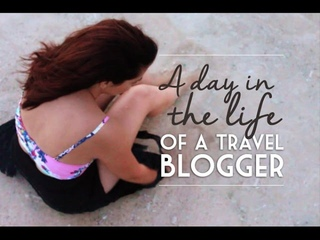 A Day in the Life of a Travel Blogger
