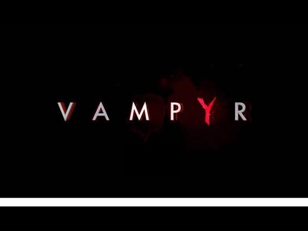 Vampyr - краткое мнение