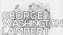 George Washington Lambert: A collection of 22 sketches (HD)