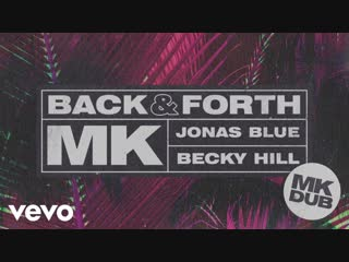 MK, Jonas Blue, Becky Hill - Back & Forth (Official Music Video) || клубные видеоклипы