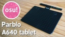 Parblo A640 tablet for osu! | A sleek $30 tablet