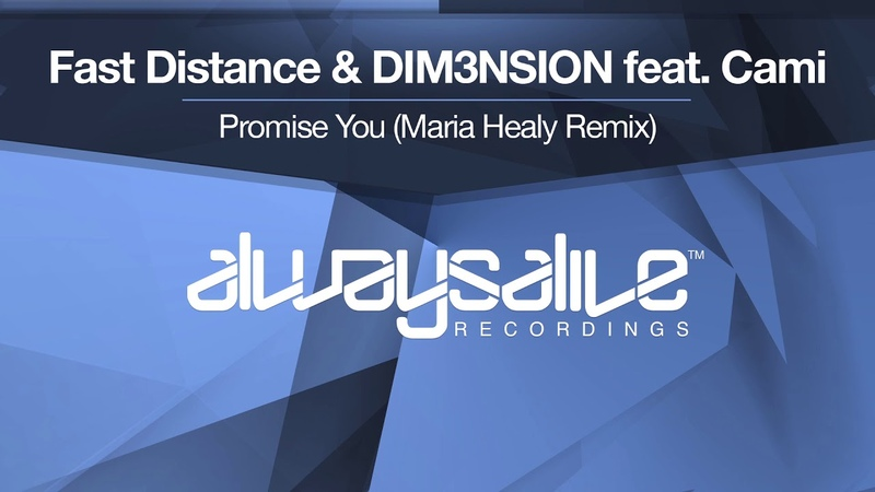 Fast Distance DIM3NSION feat Cami Promise You Maria Healy Remix