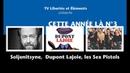 Cette année là n°3 Soljenitsyne, Dupont Lajoie, les Sex Pistols