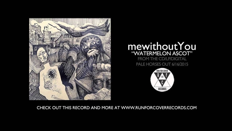 MewithoutYou - Watermelon Ascot (Official Audio)