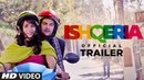 Offical Trailer Ishqeria Richa Chadha Neil Nitin Mukesh