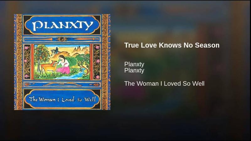 Planxty - True Love Knows No Season