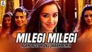Milegi Milegi Remix Roane Acey X DVJ Shaan Shraddha Kapoor Rajkummar Rao