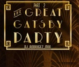 The Great Gatsby Party - Part 2 - DJ Rodrigez 2019 mix
