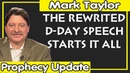 Mark Taylor 12/05/2018 — THE REWRITED D-DAY SPEECH STARTS IT ALL — Mark Taylor December 05 2018