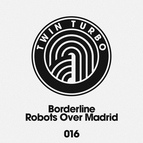 Borderline альбом Robots Over Madrid