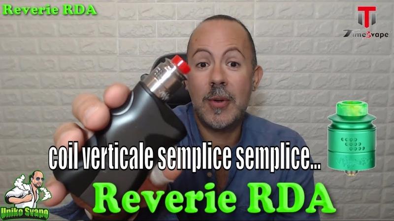 Il primo atomizzatore a coil verticali semplice - TimesVape Reverie RDA - UnikoSvapo Recensione 2018