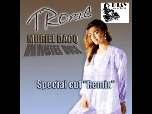 Tropic (Special cut Remix) - Muriel Dacq