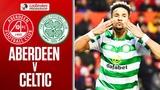 Aberdeen 3-4 Celtic Sinclair Scores Hat Trick In 7-Goal Thriller! Ladbrokes Premiership
