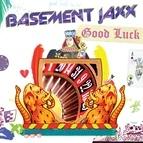 Basement Jaxx альбом Good Luck