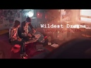 Max Chloe | Wildest Dreams | Life Is Strange GMV