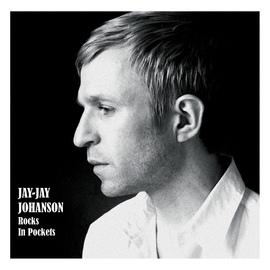 Jay-Jay Johanson альбом Rocks In Pockets [Radio edit] (Radio edit)