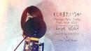 もしもまたいつか Moshimo Mata Itsuka Mungkin Nanti feat Ariel Nidji Covered by コバソロ Lefty Hand Cream