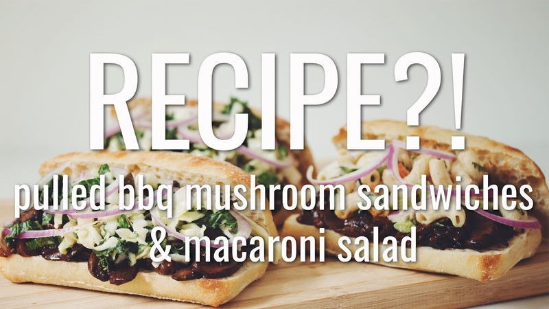 VEGAN PULLED BBQ MUSHROOM SANDWICHES MACARONI SALAD | RECIPE! EP 12 (hot for food)