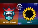 Play-off 1/2 MLL. Saint Kings |VS| HIVE