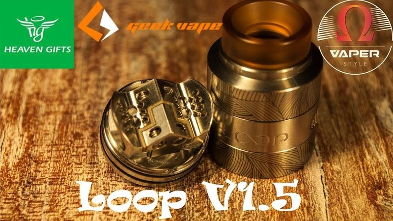 GeekVape Loop V1 5 RDA from Хорошее продолжение