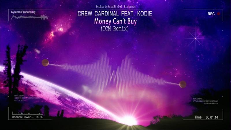Crew Cardinal feat. Kodie - Money Can't Buy (TCM Remix) [HQ Edit]
