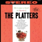 The Platters альбом Life Is Just A Bowl Of Cherries!