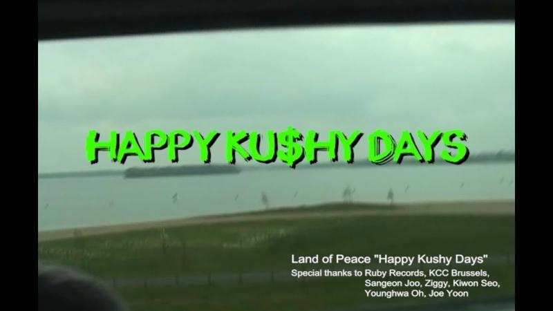 Land of Peace - Happy Kushy Days