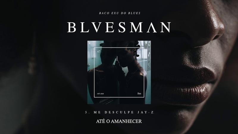 03. Baco Exu do Blues - Me Desculpa Jay Z.