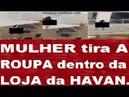 MULHER TIRA A ROUPA e fica PELADA na LOJA da Havan em protesto LULA LIVRE.