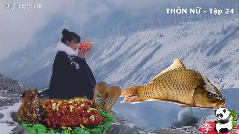 Thôn Nữ Hotgirl - Tập 24 : Câu Cá Chép Dưới Sông Băng Về Nấu Cá Chiên Hạt Thông | Lý Tử Thất