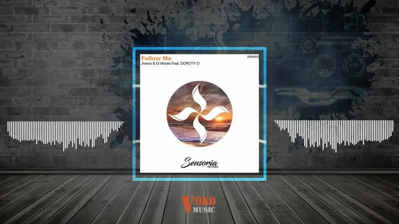 Jharoo Di Morais Follow Me A Rassevich Remix feat DOROTHY O
