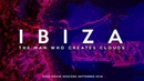 The Man Who Creates Clouds Ibiza Afro House Session September 2018