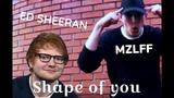 MZLFF ft. Ed Sheeran - Shape of you Рикардо Милос...