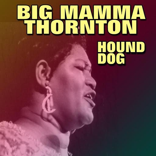 Big Mama Thornton альбом Hound Dog