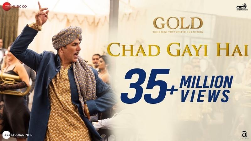 Chad Gayi Hai | Gold | Akshay Kumar | Mouni Roy | Vishal Dadlani Sachin-Jigar