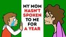 Новая история My Mom Hasn't Spoken To Me For A Year Because