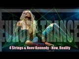 4 Strings &amp Neev Kennedy Now, Reality