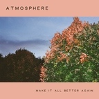 Atmosphere альбом Make It All Better Again